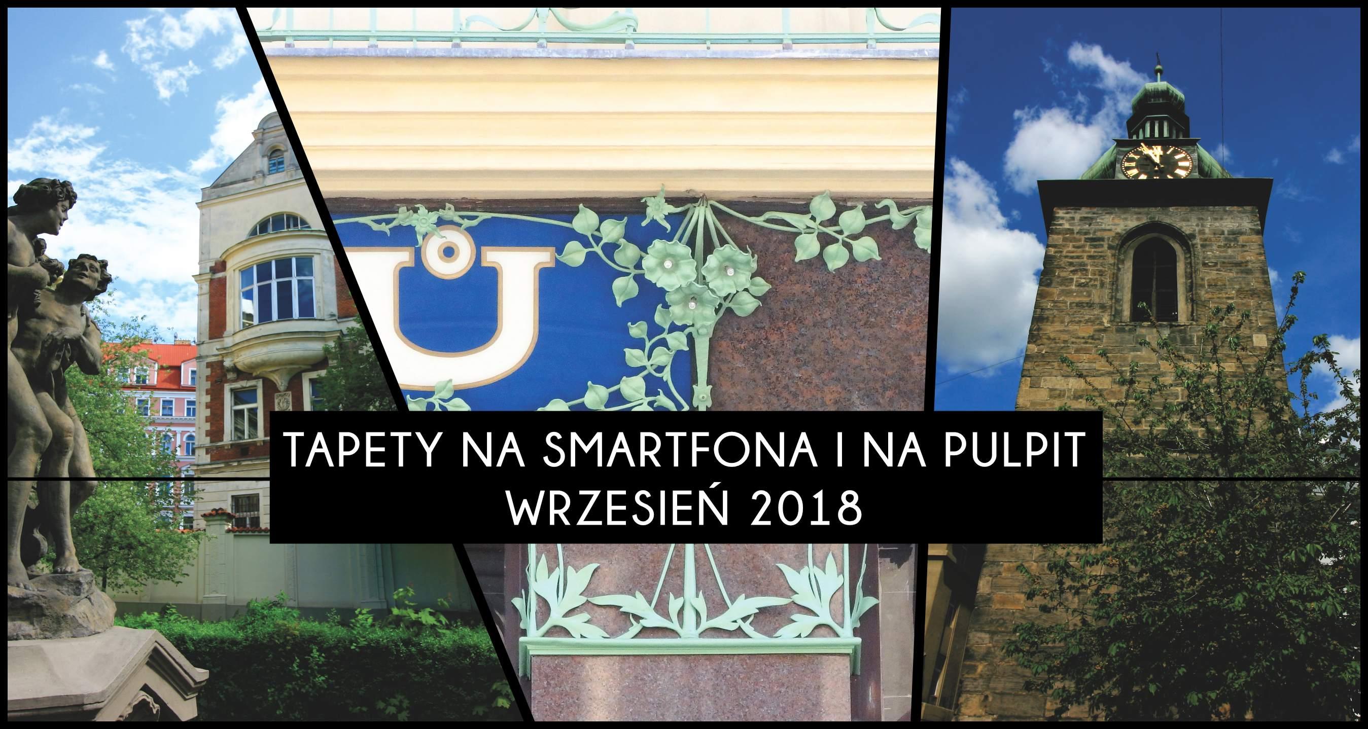 Praskie Tapety Na Telefon I Komputer Wrzesien 2018 Architrav