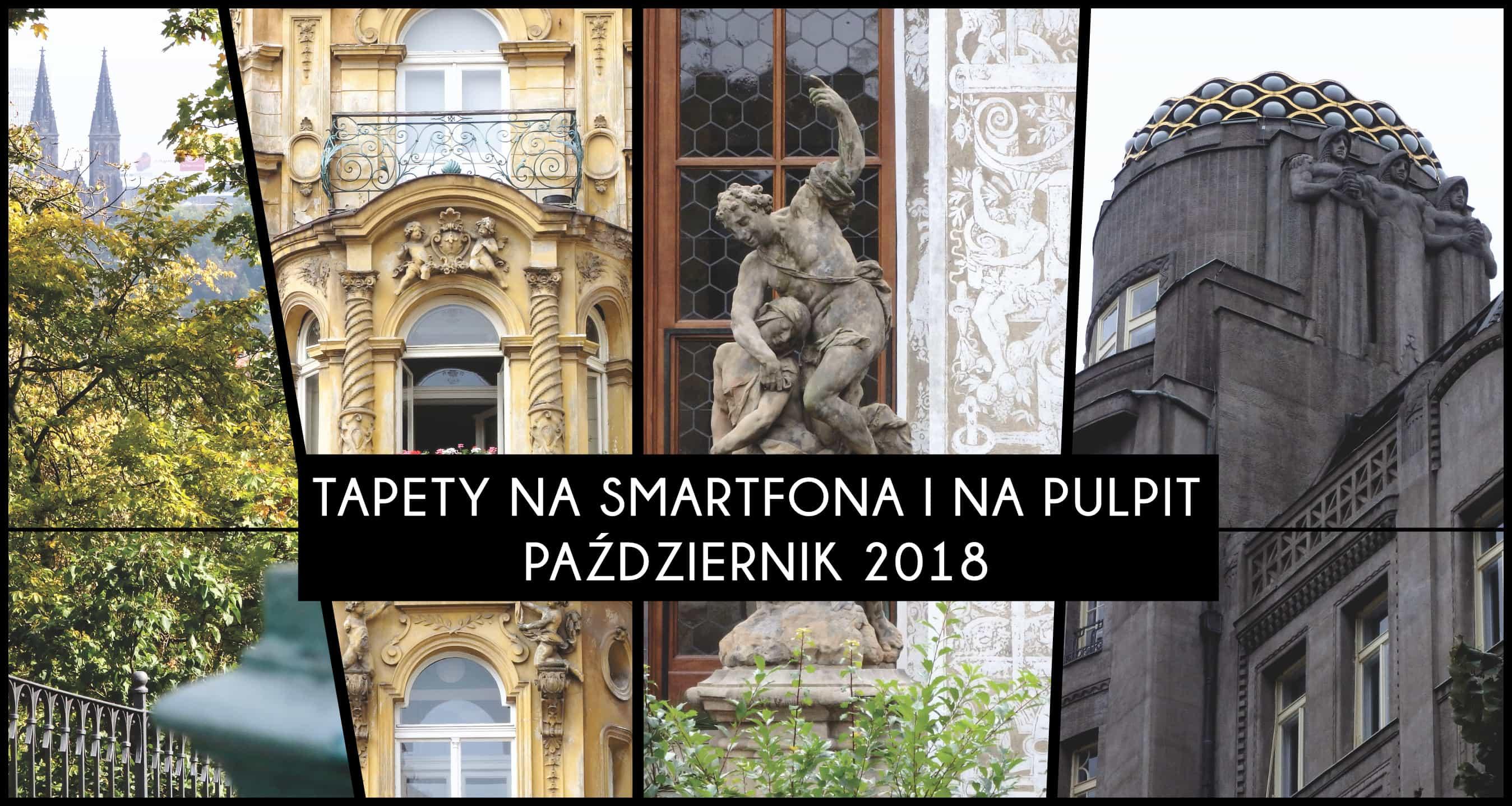 Praskie Tapety Na Telefon I Komputer Pazdziernik 2018 Architrav